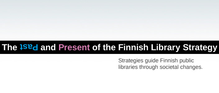 The past and present of the Finnish library strategy